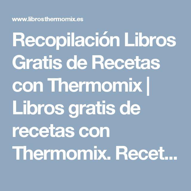 Recopilación Libros Gratis de Recetas con Thermomix | Libros gratis de recetas con Thermomix. Recetas y accesorios Thermomix