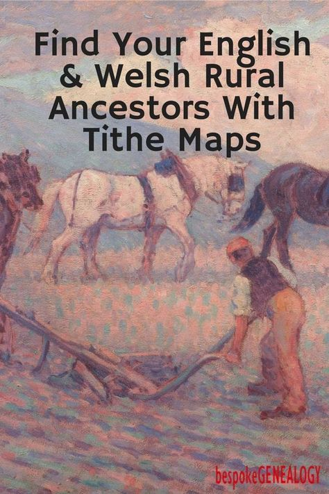 Find Your English & Welsh Rural Ancestors With Tithe Maps Bespoke genealogy