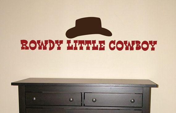 Rowdy Little Cowboy...Vinyl Wall Decal Art Lettering Western Theme Kids Room. $28.00, via Etsy.