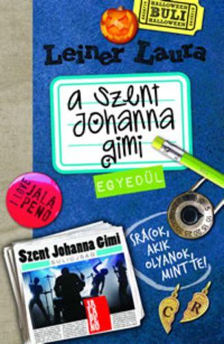 A Szent Johanna Gimi 3. –Egyedül - Leiner Laura