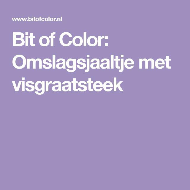 Bit of Color: Omslagsjaaltje met visgraatsteek