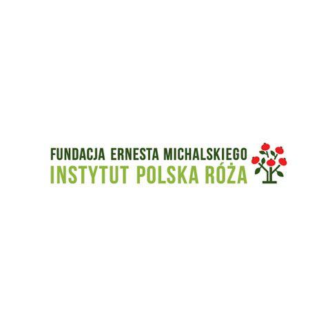 "for Fundacja Ernesta Michalskiego Instytut ""Polska Róża"""