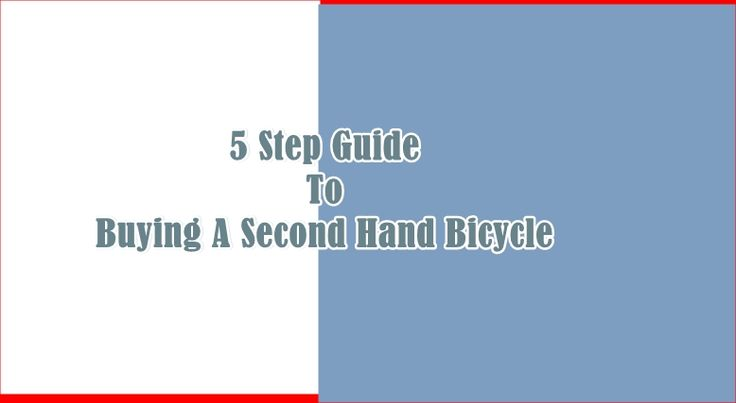 If you are in the market for a bicycle but don't know where to start, this seven step guide to buying a second hand bicycle should be your first choice.