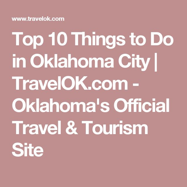 Top 10 Things to Do in Oklahoma City | TravelOK.com - Oklahoma's Official Travel & Tourism Site