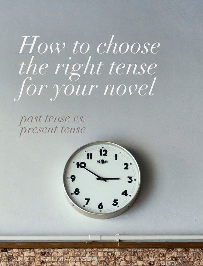 In fiction, there are only two viable tense options: past tense or present tense. Which tense should you choose?