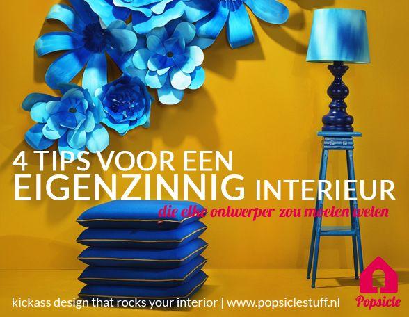 4 tips for quirky interiors | 4 tips voor een eigenzinnig interieur - by Ingrid van der Veen www.popsiclestuff.nl