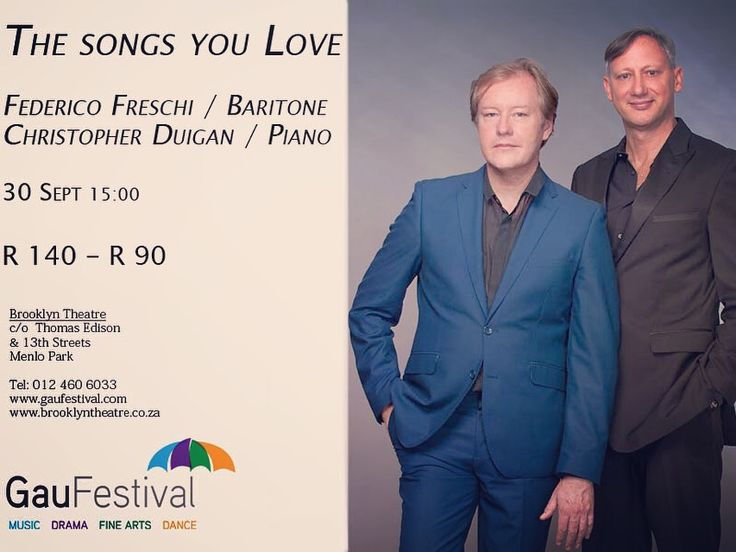 The SONGS You Love -  Sat 30 Sep 15:00   Hit that 'top note' with popular Federico Freschi (baritone) and Christopher Duigan at the piano in 'The Songs You Love', an ongoing exploration of popular song. With classic numbers from the dramatic world of opera, romantic songs of the classic musicals including 'On the street where you live', nostalgic old world operetta and popular Neapolitan songs