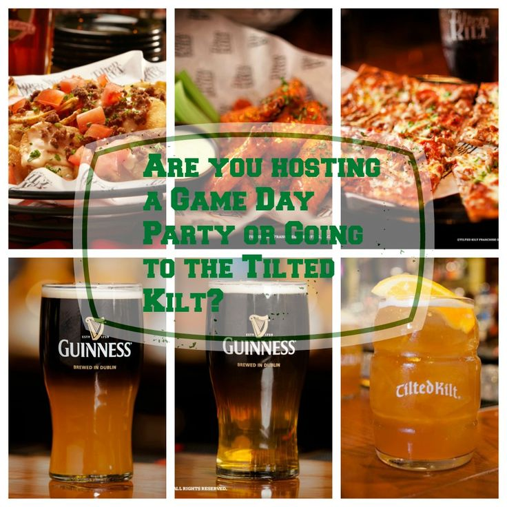 Are You Hosting a Game Day Party or Going to the Tilted Kilt?