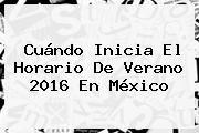 http://tecnoautos.com/wp-content/uploads/imagenes/tendencias/thumbs/cuando-inicia-el-horario-de-verano-2016-en-mexico.jpg Horario de Verano 2016. Cuándo inicia el Horario de Verano 2016 en México, Enlaces, Imágenes, Videos y Tweets - http://tecnoautos.com/actualidad/horario-de-verano-2016-cuando-inicia-el-horario-de-verano-2016-en-mexico/