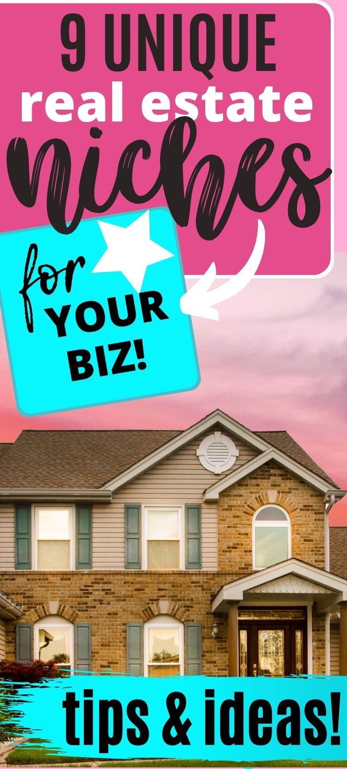 9 Unique Real Estate Niches To Sell In In 2020 Real Estate Marketing Internet Marketing Strategy Real Estate Agent