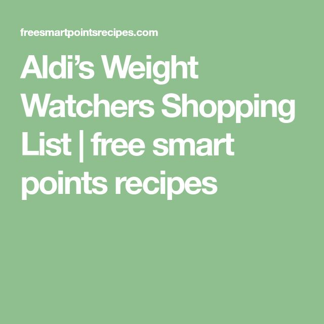 Aldi's Weight Watchers Shopping List | free smart points recipes