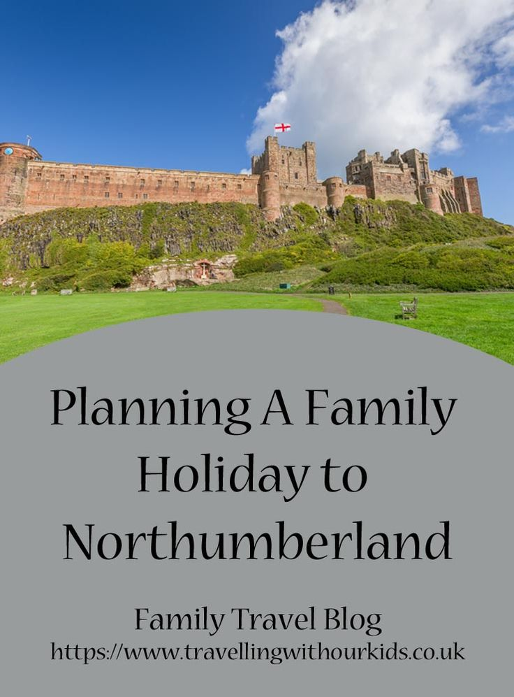 Planning a family holiday to Northumberland with kids and dogs