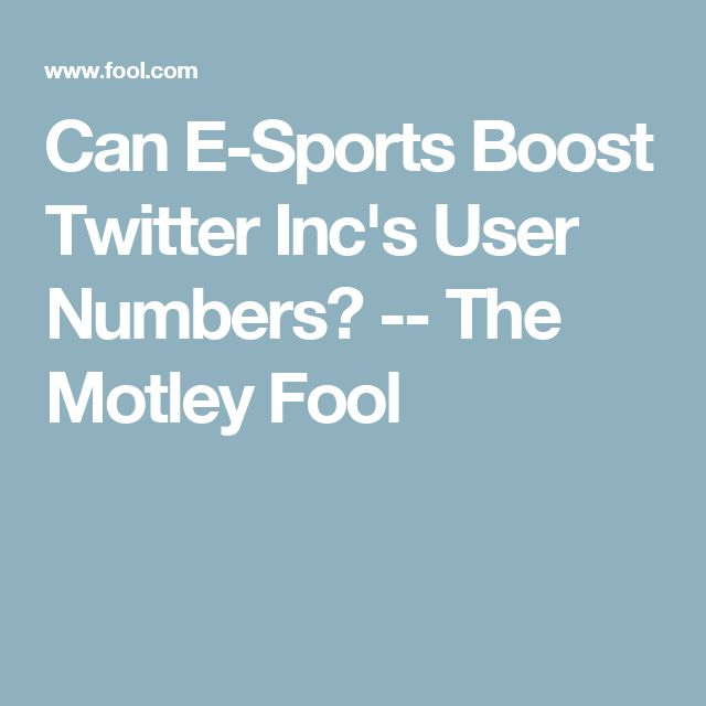 http://heysport.biz/index.html Can E-Sports Boost Twitter Inc's User Numbers? -- The Motley Fool