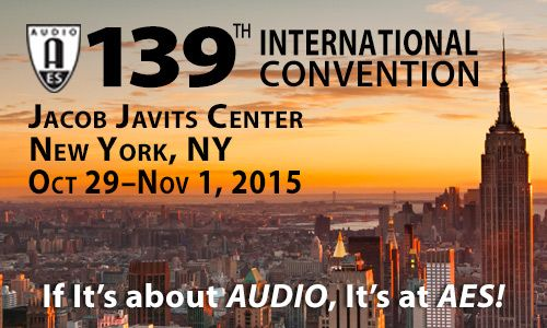 AES New York 2015 » 139th AES Convention / AES New York 2015