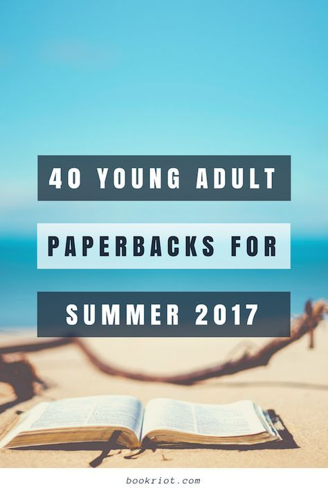 40 Young Adult paperbacks hitting shelves in Summer 2017 for your TBR. | YA books | young adult novels