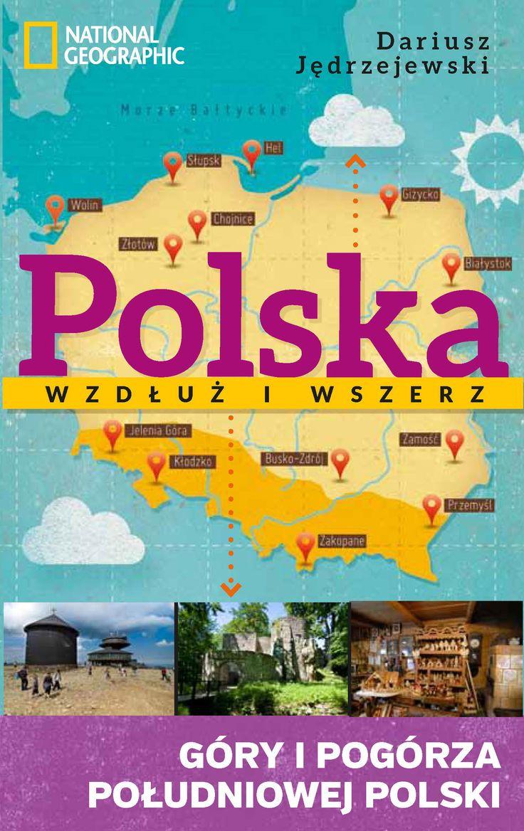 Polska wzdłuż i wszerz. Góry i pogórza południowej Polski - jedynie 34,26zł w matras.pl