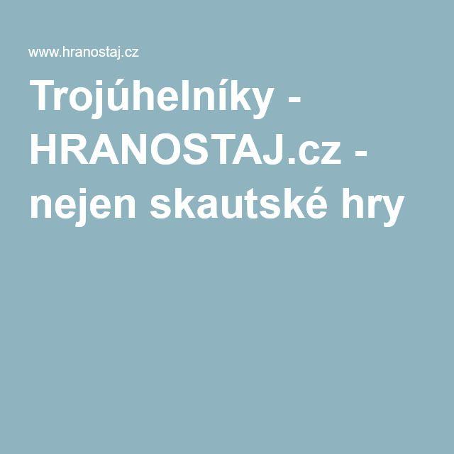 Trojúhelníky - HRANOSTAJ.cz - nejen skautské hry