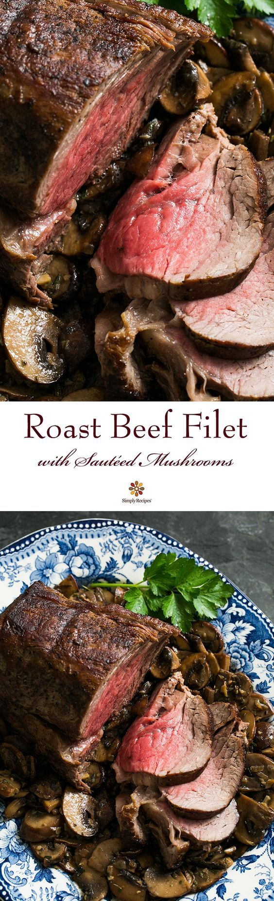 Roast Filet of Beef Tenderloin, seared then oven roasted, served with mushrooms sautéed in the pan drippings with butter and herbs. Perfect for a special meal or entertaining! Get the recipe on SimplyRecipes.com