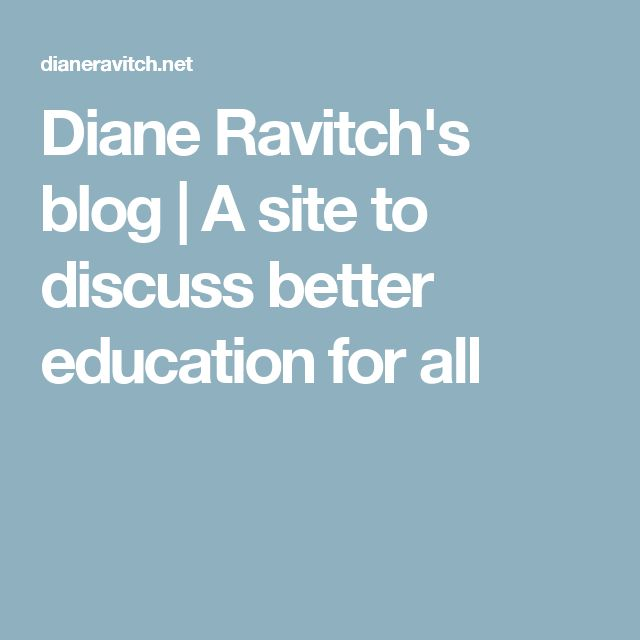 Diane Ravitch's blog | A site to discuss better education for all