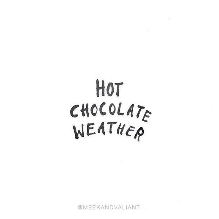 Cold Rainy Day Funny Quotes: Hot Chocolate Weather