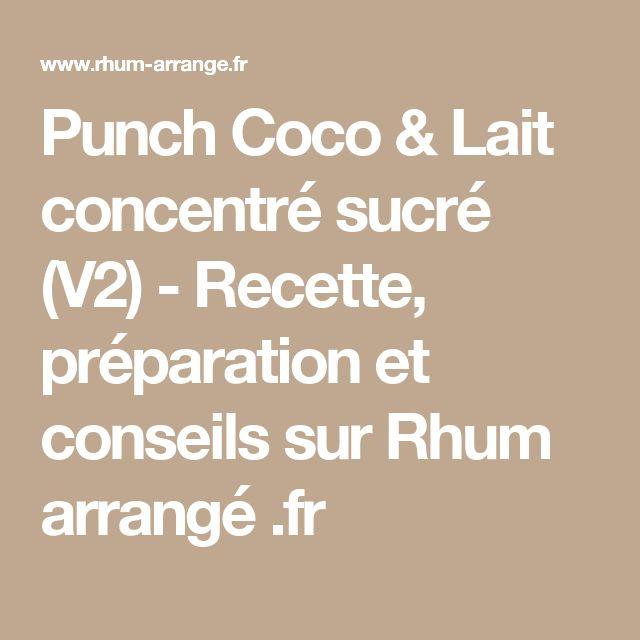 Punch Coco & Lait concentré sucré (V2) - Recette, préparation et conseils sur Rhum arrangé .fr