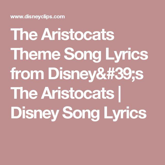 The Aristocats Theme Song Lyrics from Disney's The Aristocats | Disney Song Lyrics