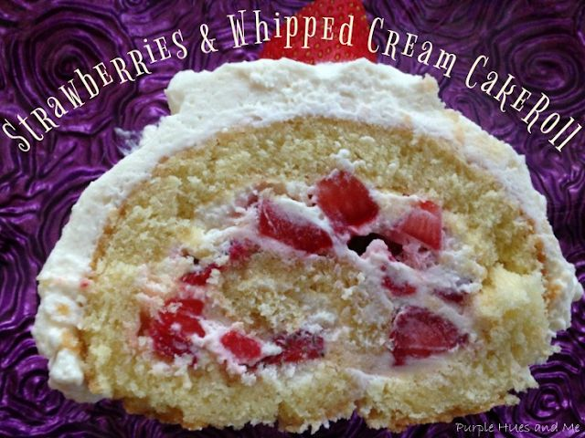 Strawberries and Whipped Cream CakeRoll – Family Favorite Recipe