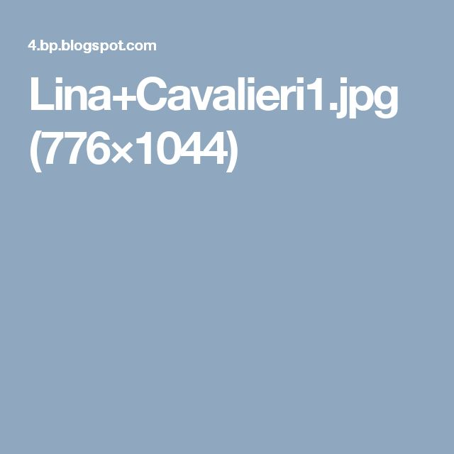 Lina+Cavalieri1.jpg (776×1044)
