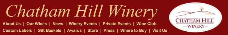 Raleigh: Chatham Hill Winery (oldest in NC)