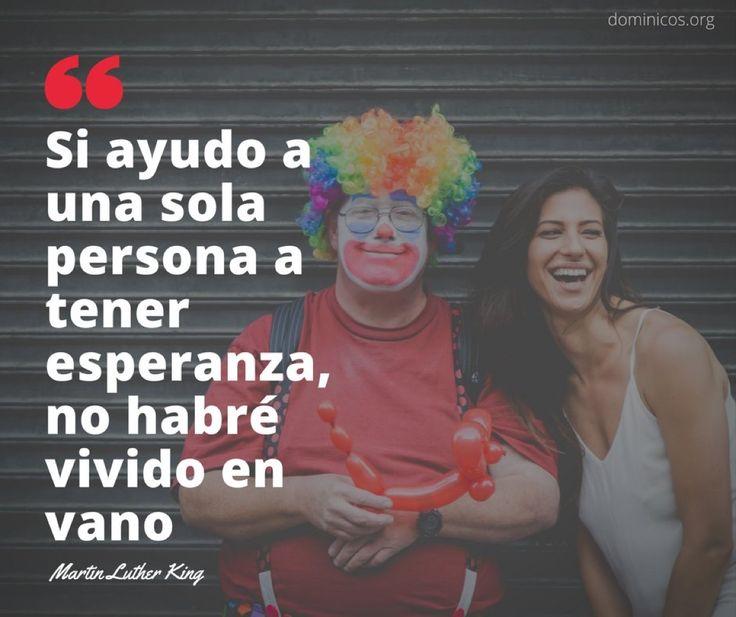 """""""Si ayudo a una sola persona a  tener esperanza , no habré vivido en vano"""".  @dominicos_es  #FelizMartes #Frase """"#Frases   #FrasesDeVida #Esperanza #LutherKing"""