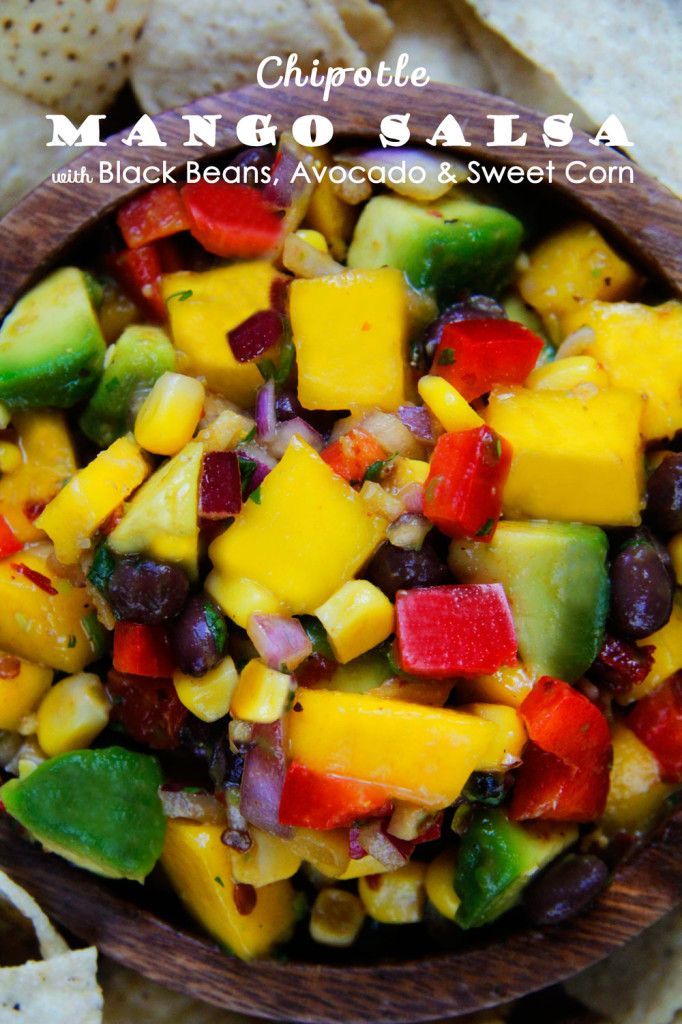 Chipotle Mango Salsa with Black Beans, Avocado and Sweet Corn!  This has some great additions that my usual Mango Salsa doesn't have!