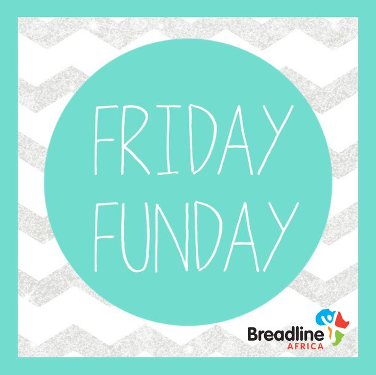 Welcome to Friday Funday! #Possibilities #FUNFriday #BreadlineAfrica http://breadlineafrica.org/  @ONEinAfrica @DWDESA