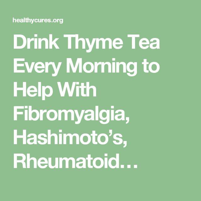 Drink Thyme Tea Every Morning to Help With Fibromyalgia, Hashimoto's, Rheumatoid…