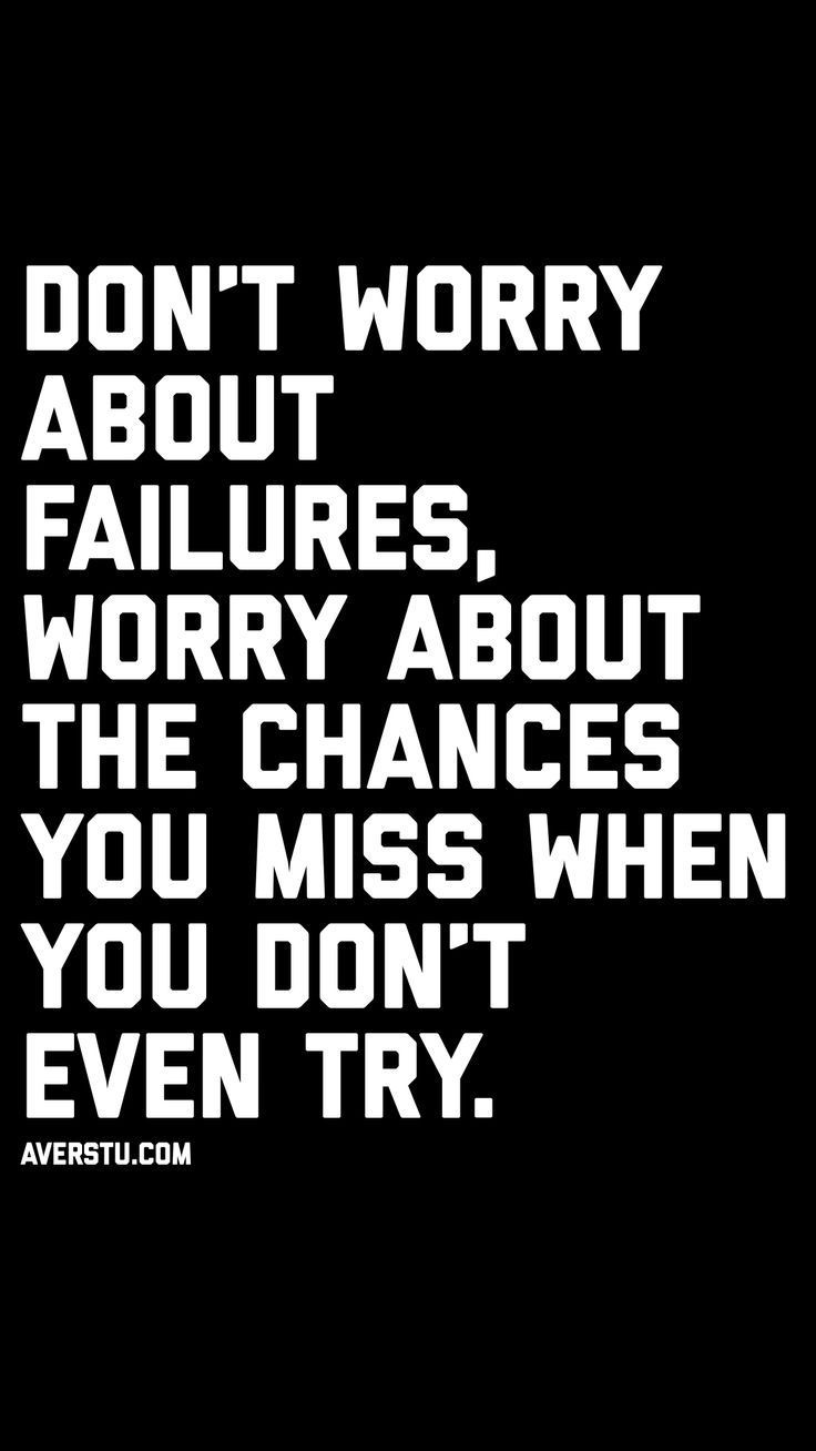 Dont Worry About Failures Quotes Life Quotes Motivational
