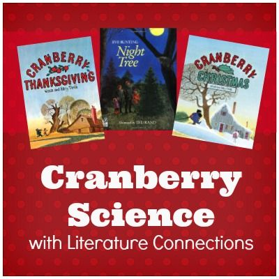Cranberry science with literature connections for Thanksgiving or Christmas