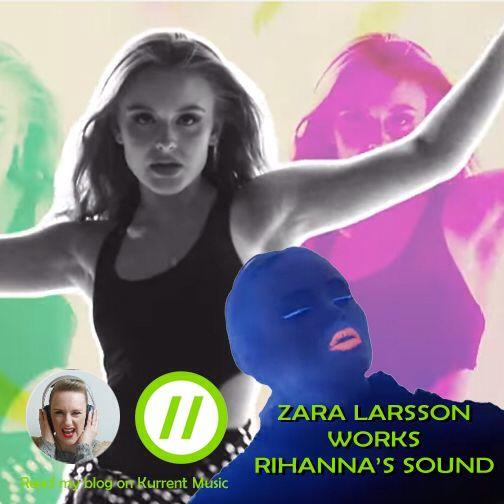 Missing Rihanna? Zara Larsson sounds just like her.