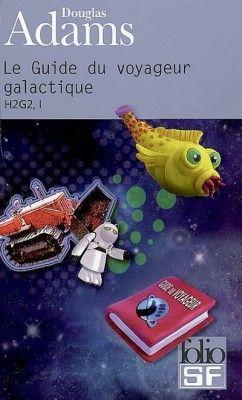 H2G2, Tome 1 : Le Guide du Voyageur Galactique, Douglas Adams