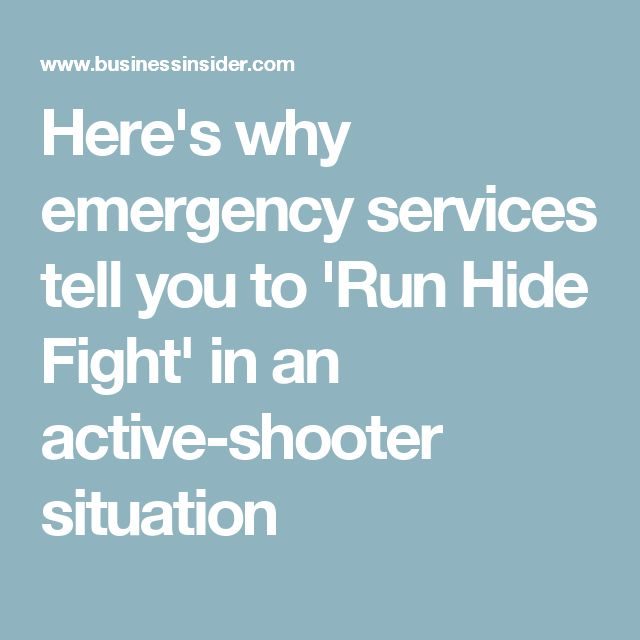 Here's why emergency services tell you to 'Run Hide Fight' in an active-shooter situation