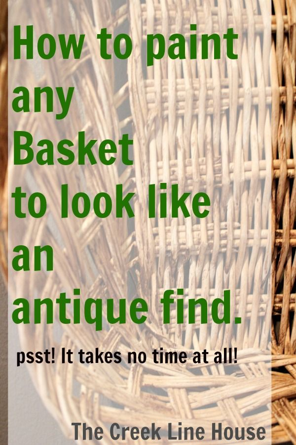 How to paint any basket to look like an antique find