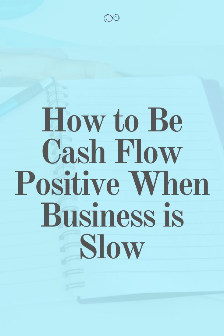 How To Be Cash Flow Positive When Business Is Slow In 2020 Cash Flow Positivity Social Media Infographic