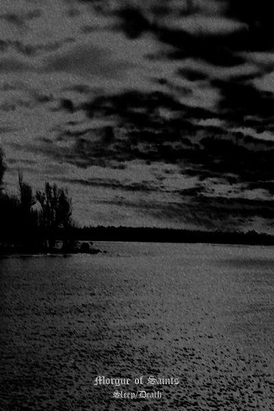 drown13 - Morgue Of Saints - Sleep/Death http://drowning.cc/drone-doom-downloads/morgue-of-saints-sleep-death/