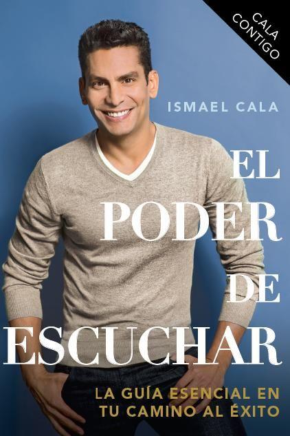 """Libro: """"Cala Contigo: El poder de escuchar"""" por Ismael Cala"""