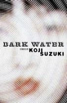 Dark Water - Koji Suzuki - Pocket (9781932234220) - Bøker - CDON.COM
