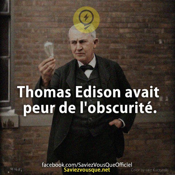 Thomas Edison avait peur de l'obscurité. | Saviez Vous Que?