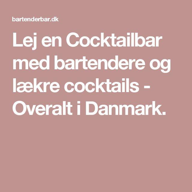 Lej en Cocktailbar med bartendere og lækre cocktails - Overalt i Danmark.
