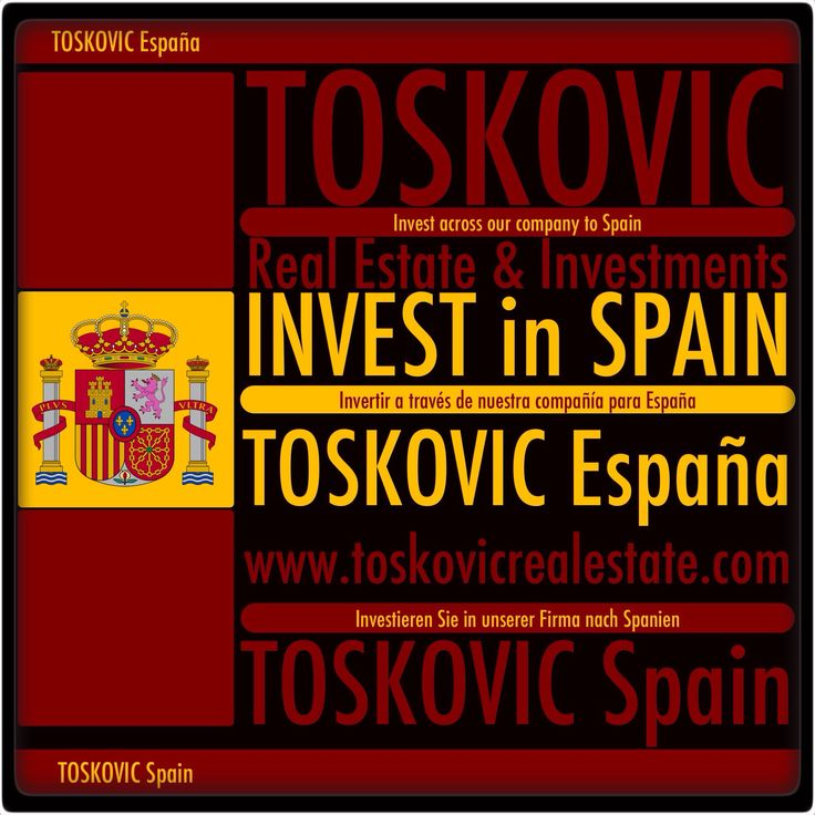 """TOSKOVIC Real Estate Business Investments & Consulting Company"" ""TOSKOVIC ESPAÑA"" www.toskovicrealestate.com  ""INVEST in SPAIN""  Invest across our company to Spain! ¡Invertir a través de nuestra compañía para España! Investieren Sie in unserer Firma nach Spanien! Инвестируйте всей нашей компании в Испанию!  ""INVEST in SPAIN""  ""TOSKOVIC Real Estate Business Investments & Consulting Company"" ""TOSKOVIC ESPAÑA"" www.toskovicrealestate.com"