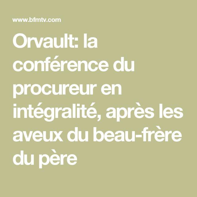 Orvault: la conférence du procureur en intégralité, après les aveux du beau-frère du père