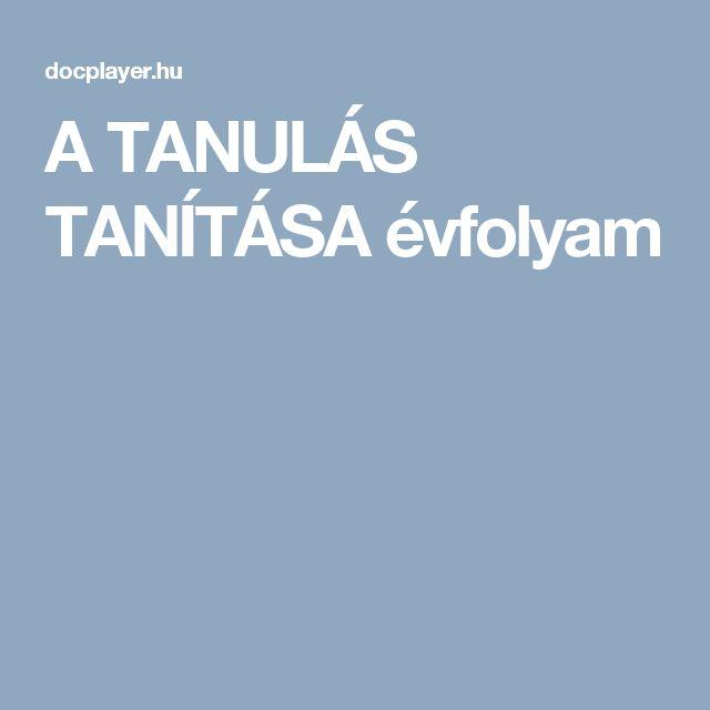 A TANULÁS TANÍTÁSA évfolyam