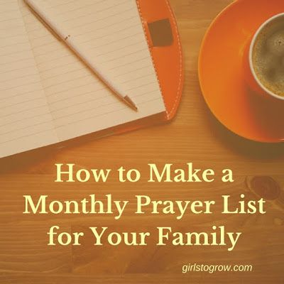 The method I'm currently using to pray for my family - How to Make a Monthly Prayer List for Your Family