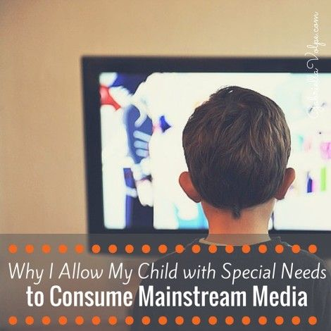 Why I Allow My Child with Special Needs to Consume Mainstream Media (1)